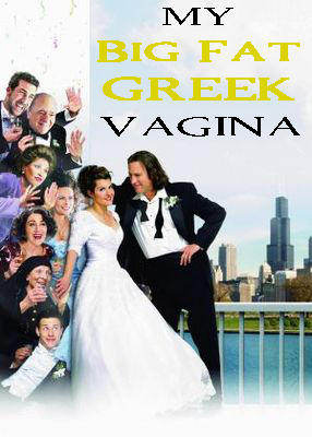 My Big Fat Greek Vagina Wedding
