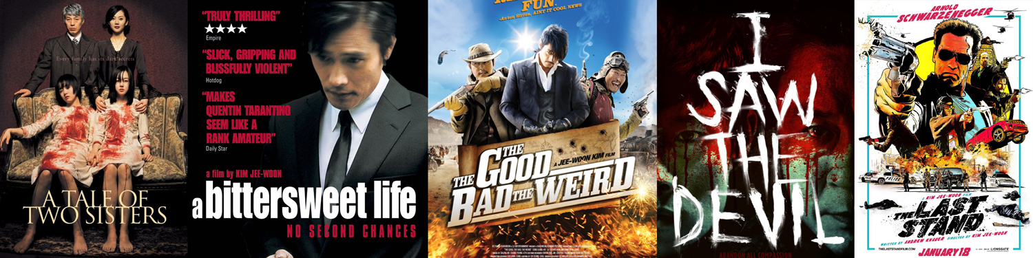 Kim Jee Woon - Tale of Two Sisters, Bittersweet Life, The Good The Bad The Weird, I Saw The Devil, The Last Stand