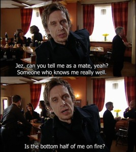 Peep Show Super Hans is the bottom half of me on fire?