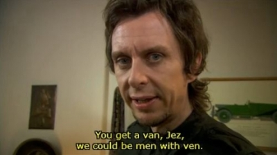 Peep Show Super Hans You Get a Van, we could be men with ven