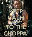 keep-calm-and-get-to-the-choppa-49