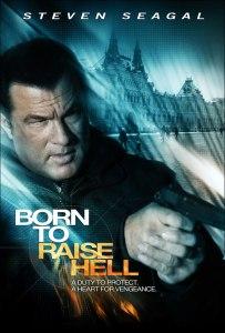 Born To Raise Hell - steven seagal